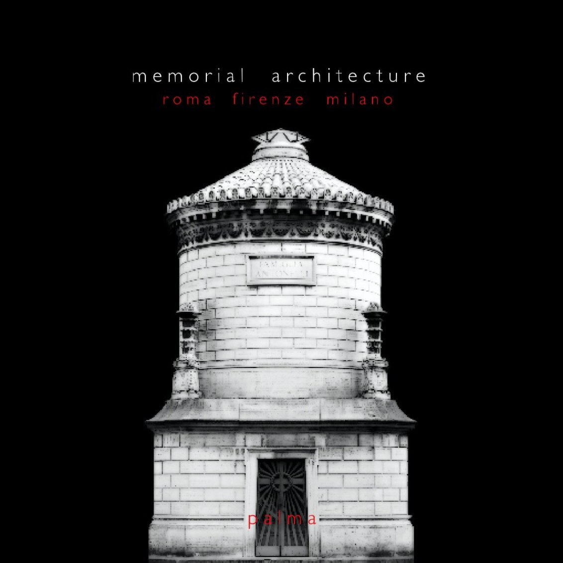"memorial architecture - italian memorial architecture - roma . firenze . milano7"" x 7"" square formatpreview and purchase at blurb.com"