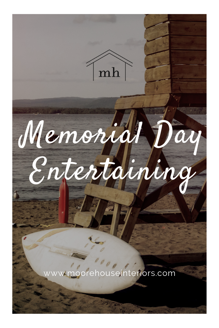 Memorial Day Entertaining Moore House Interiors.png