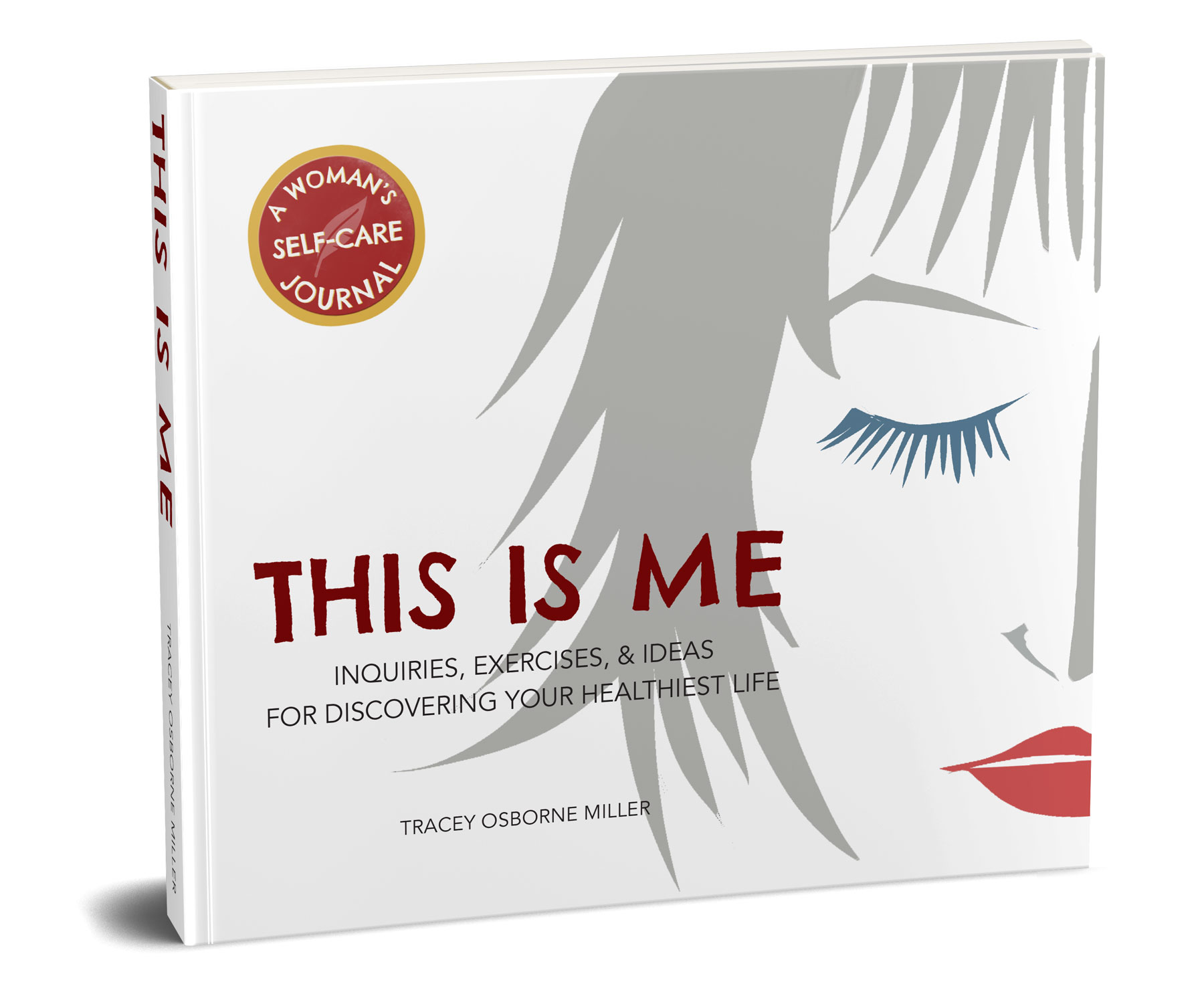 - Are you ready for more? Want to keep leveling up your health? I invite you to take a peak at A Woman's Self-Care Journal, THIS IS ME: Inquiries, exercises and ideas for living your healthiest life to help you find out how great you can feel! Click here to find out how THIS IS ME can be more of YOU!