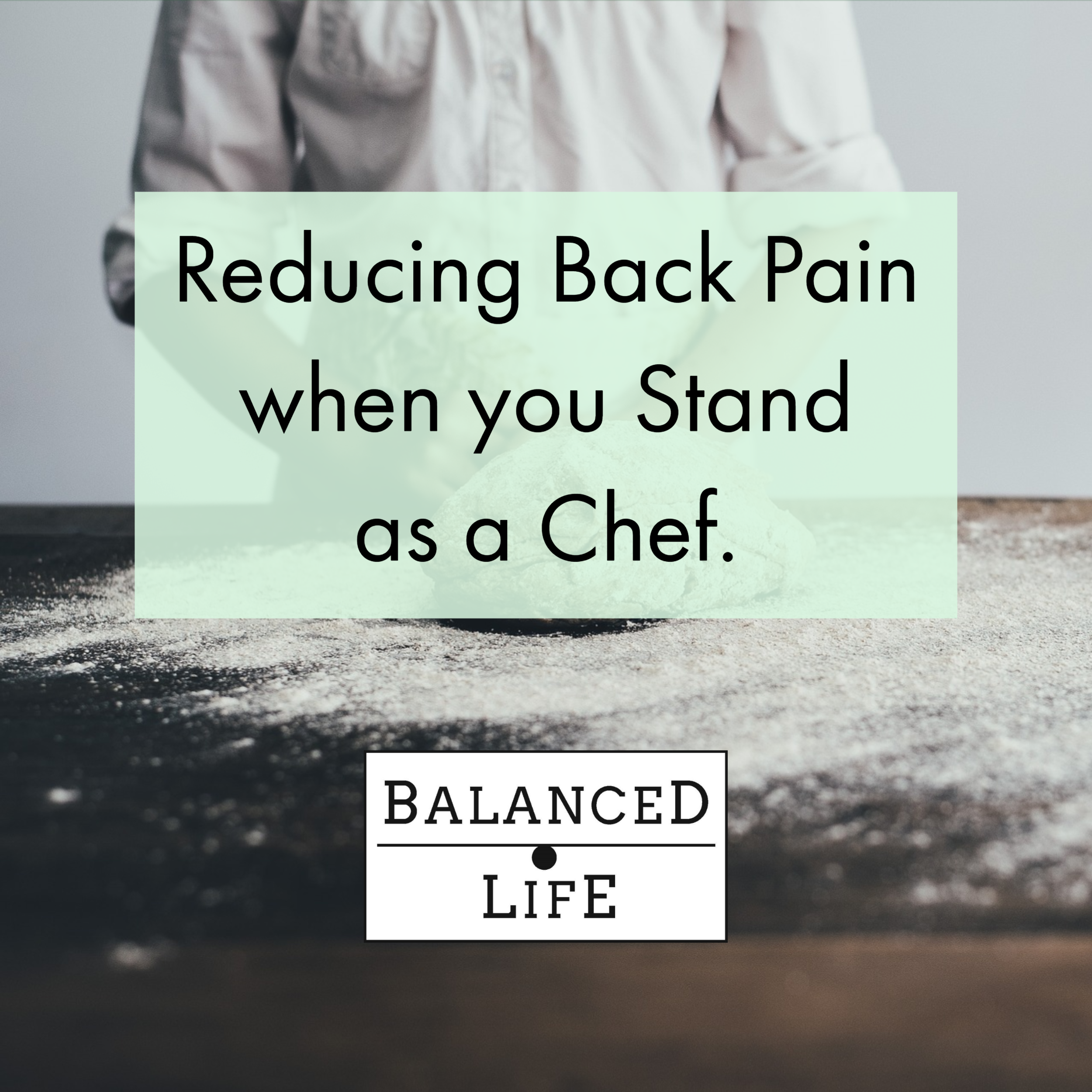 Reducing Back Pain when you Stand as a Chef.