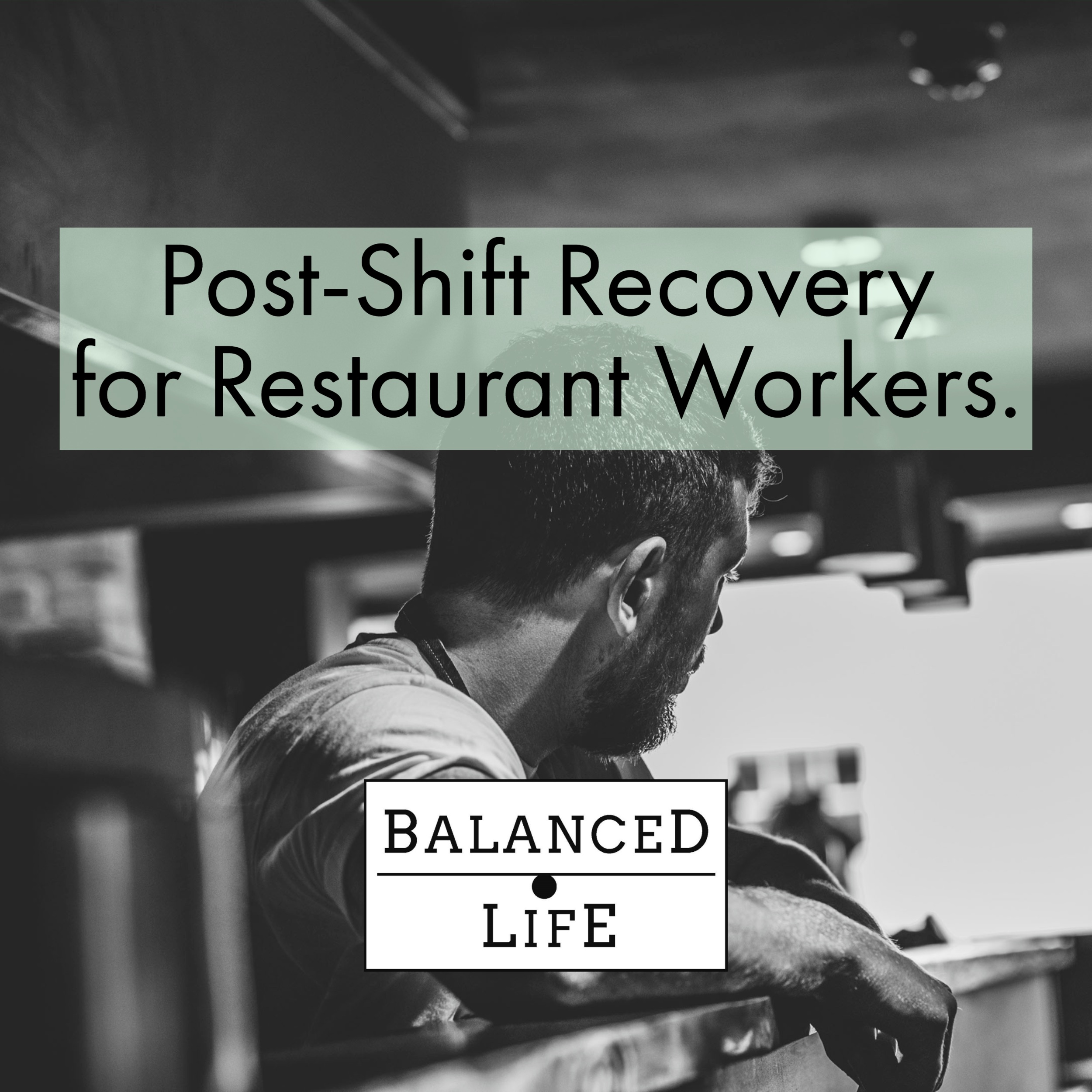 Post Shift Recovery for Restaurant Workers.