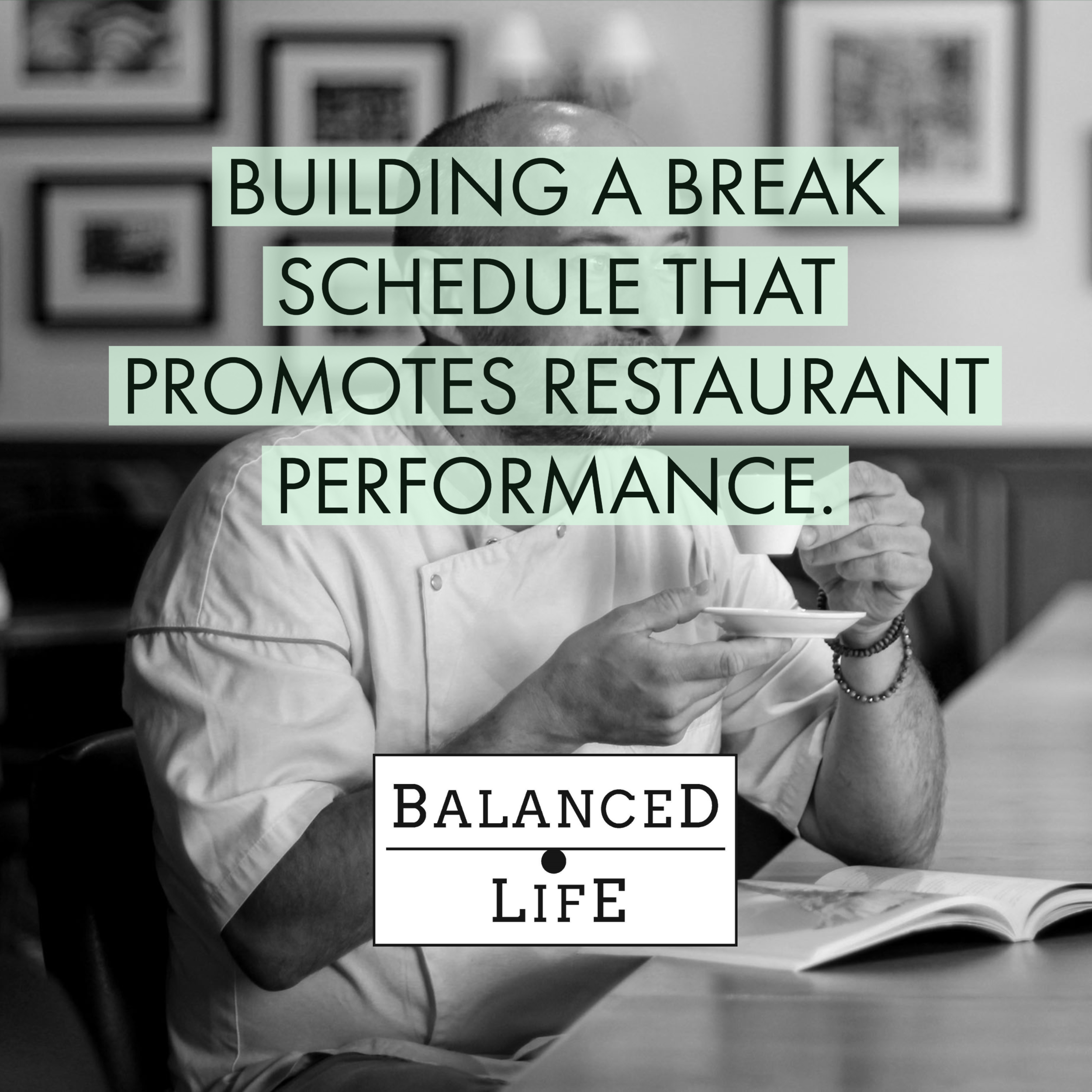BUILDING A BREAK SCHEDULE THAT PROMOTES RESTAURANT PERFORMANCE.
