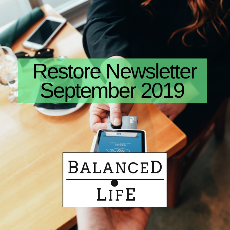 Restore Newsletter Sept. 2019. - In this month's Issue:Boost Sales through knowledgeHow to relax after your workdayResources for supporting your employee's health.