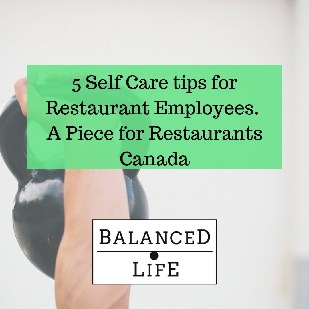 5 Self Care tips for restaurant employees.