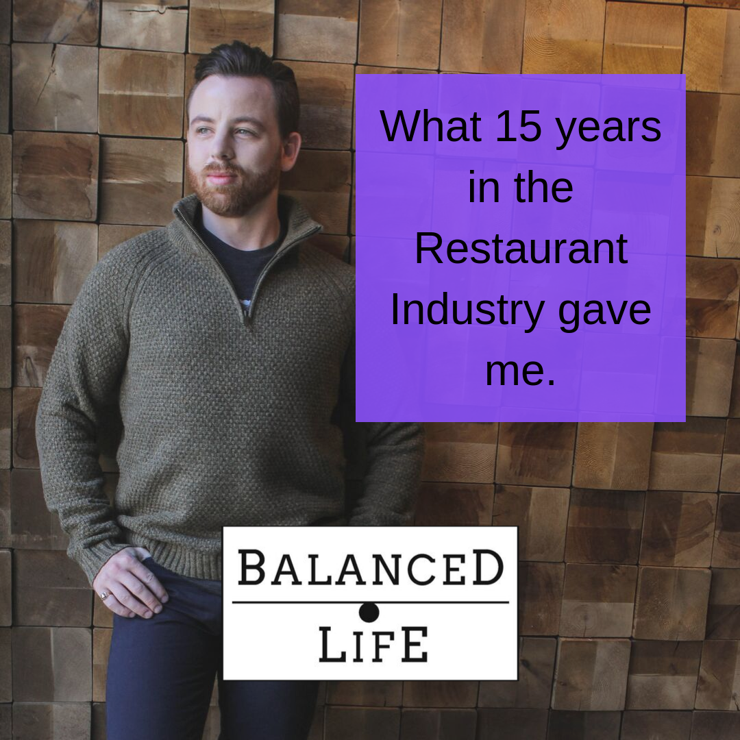 What 15 years in the restaurant industry gave me.