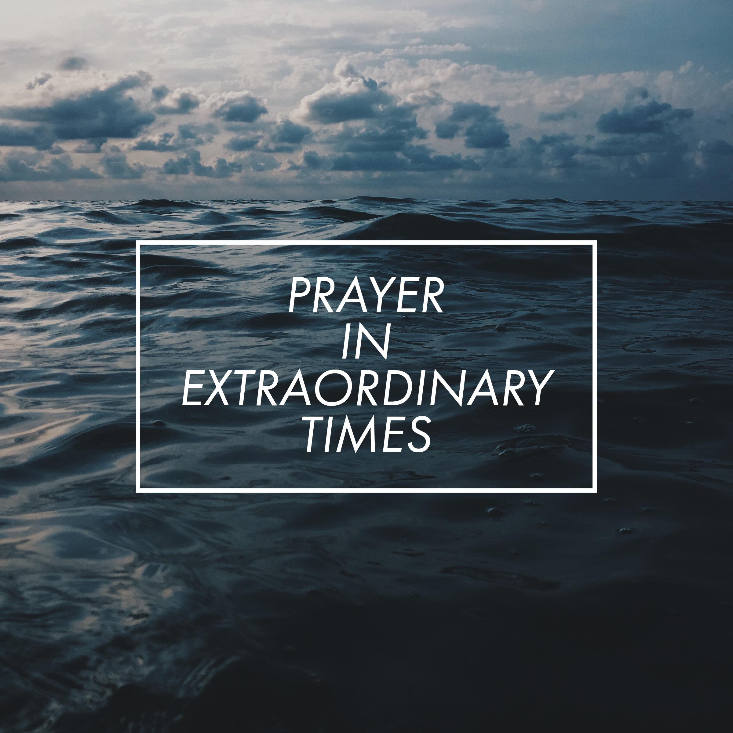 Prayer in Extraordinary Times