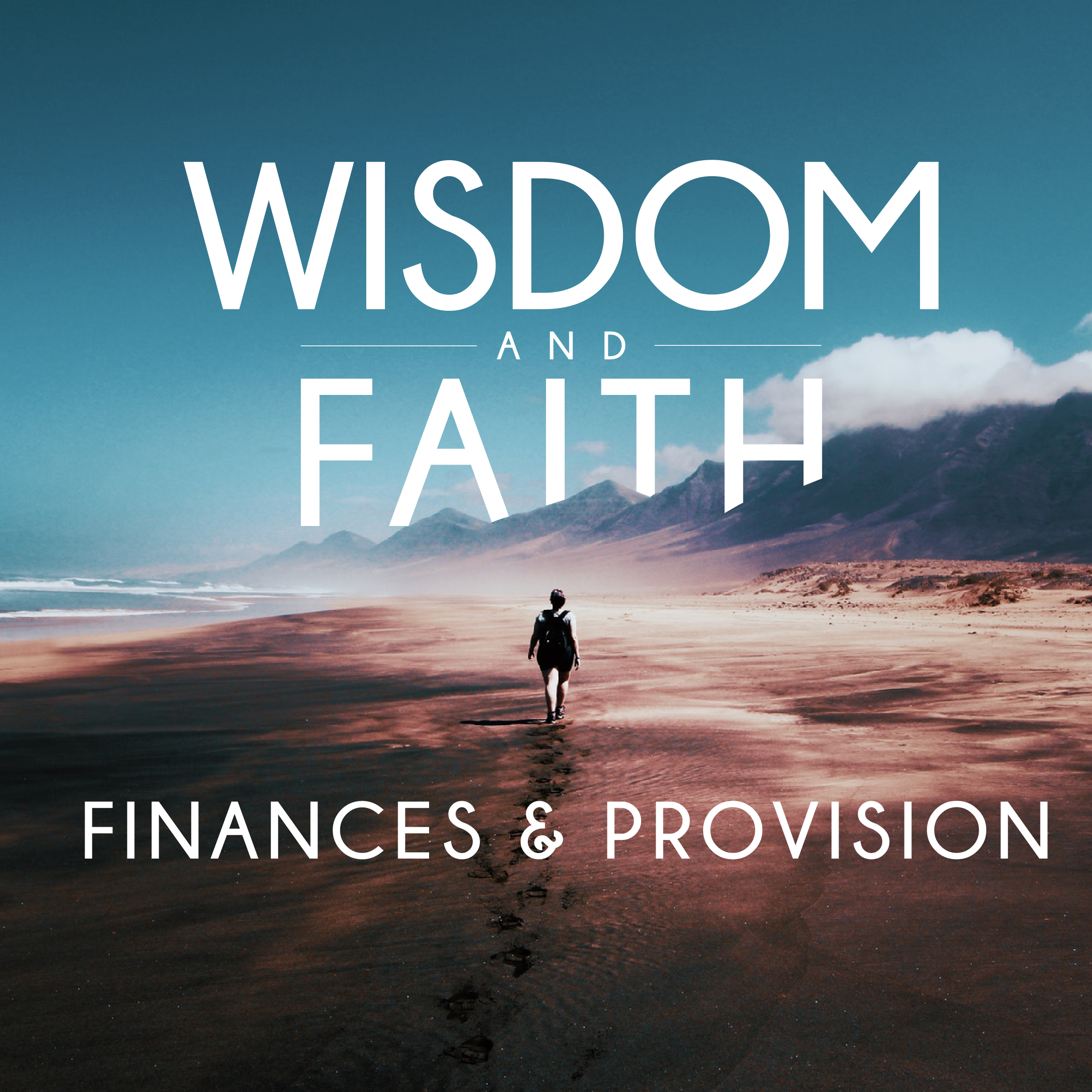 Wisdom & Faith: Finances & Provision