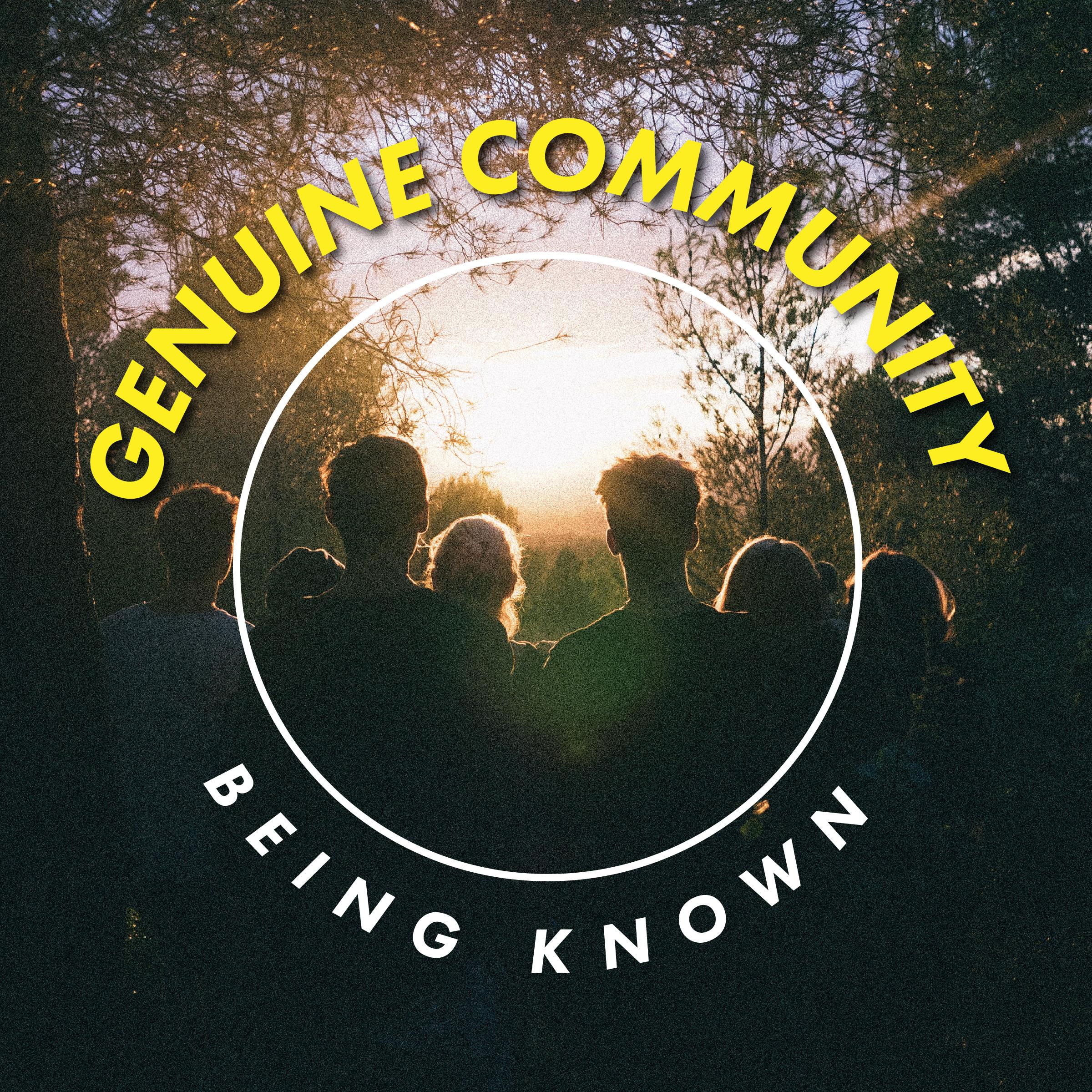 Genuine Community: Being Known