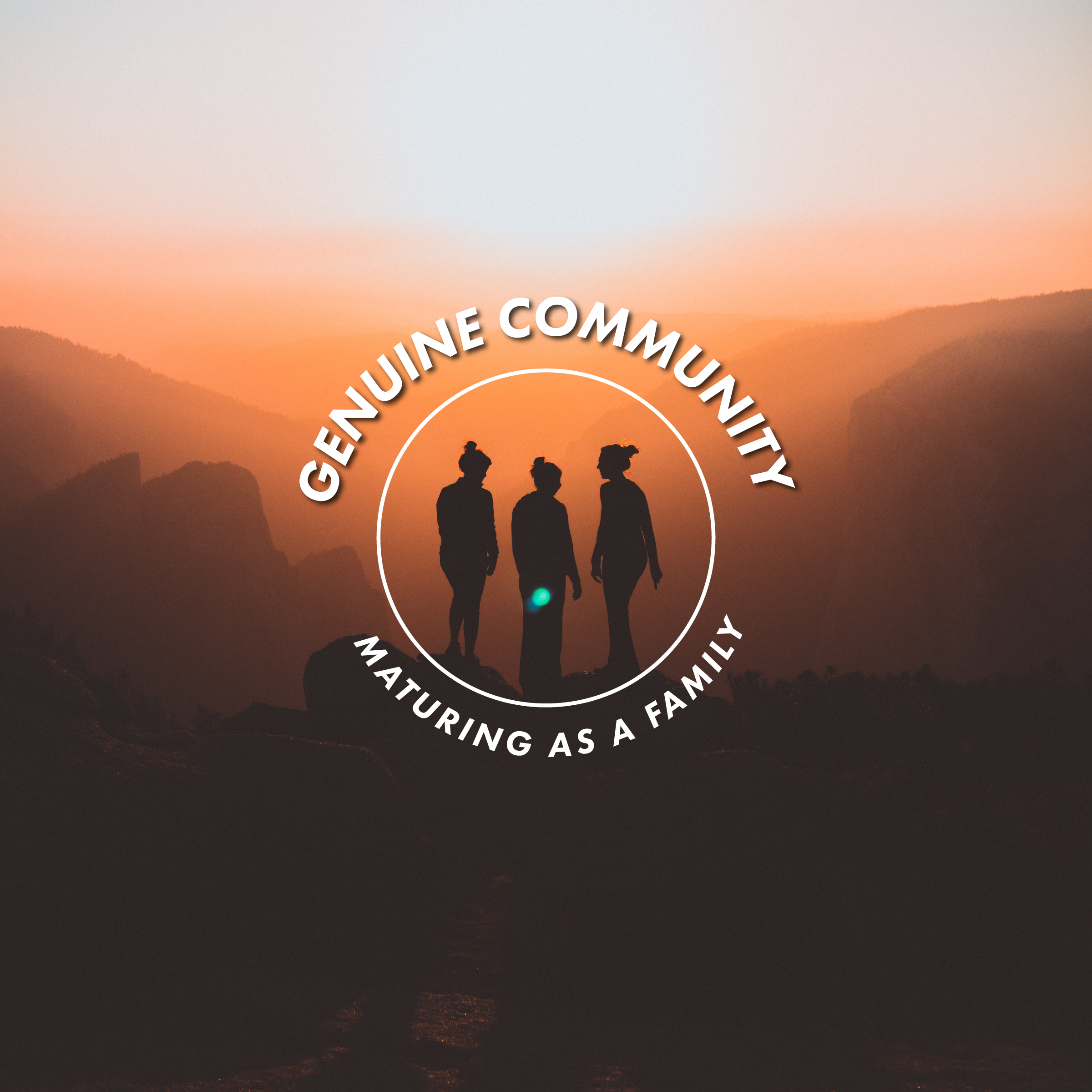 Genuine Community: Maturing as a Family