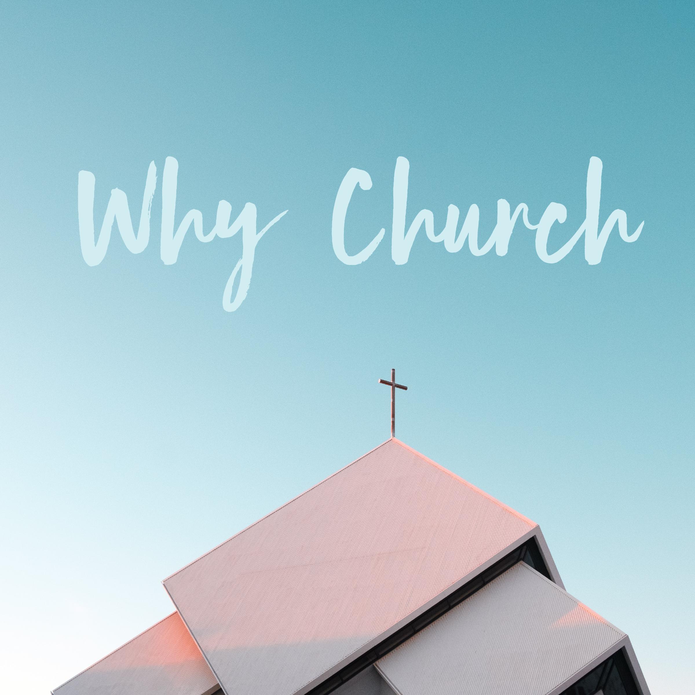Why Church? Part 1