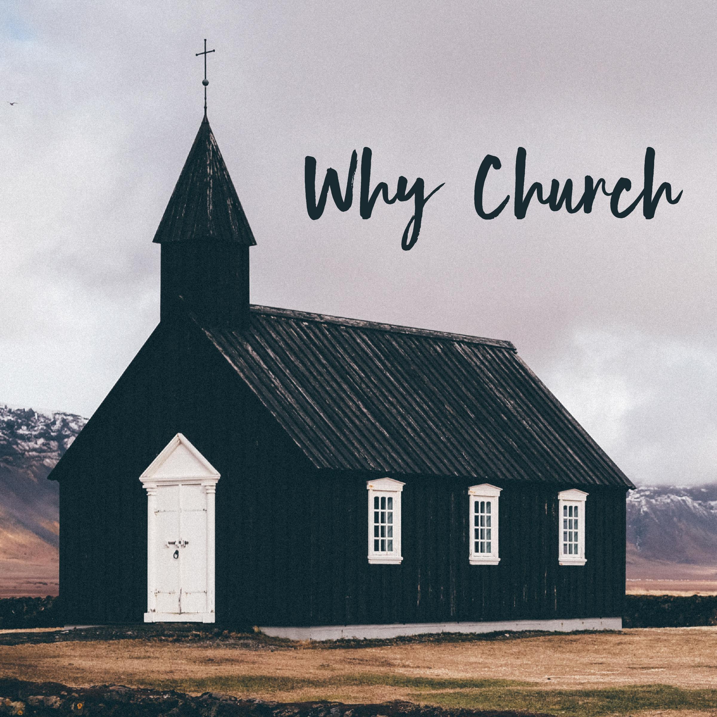 Why Church? Part 3