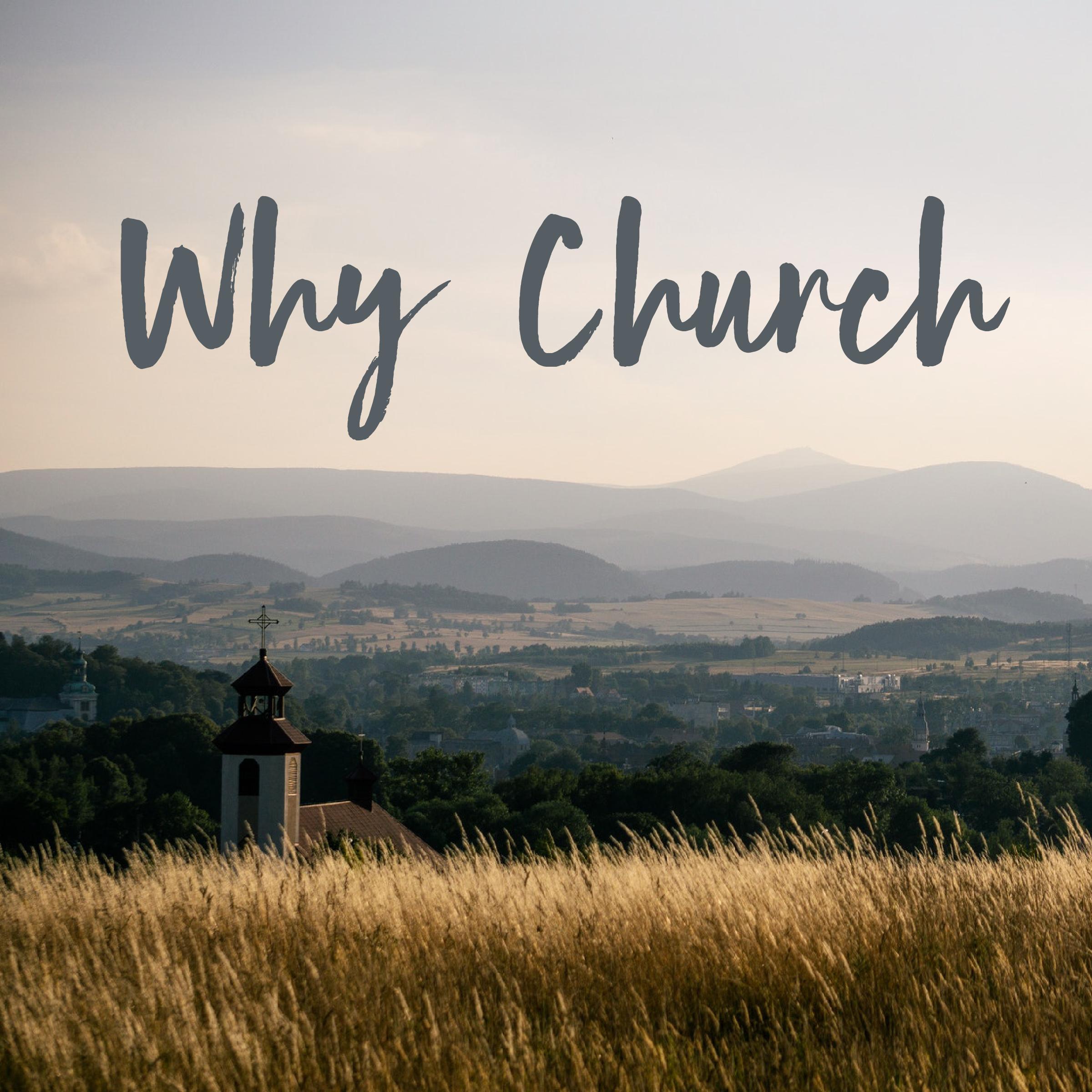 Why Church? Part 2