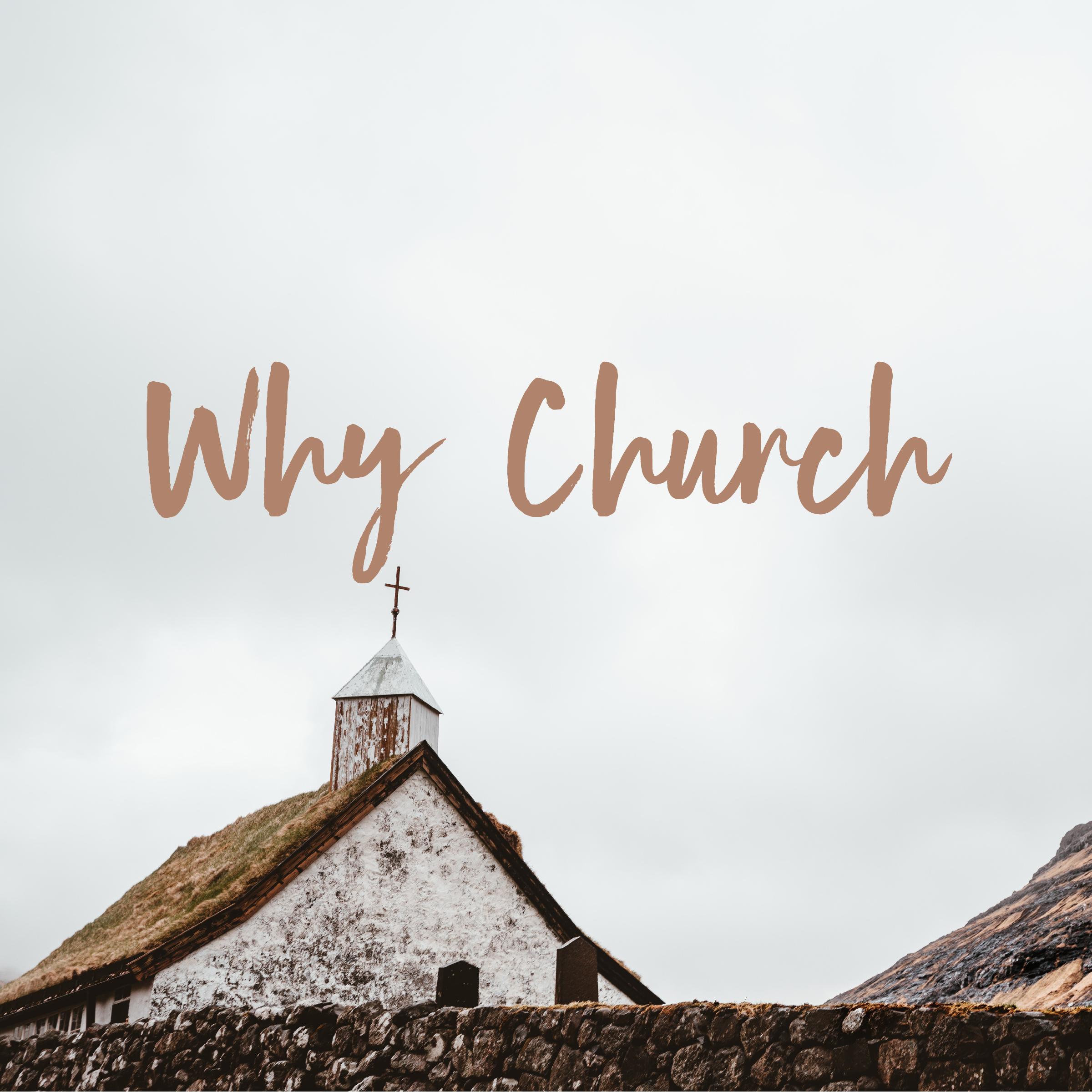 Why Church? Part 4