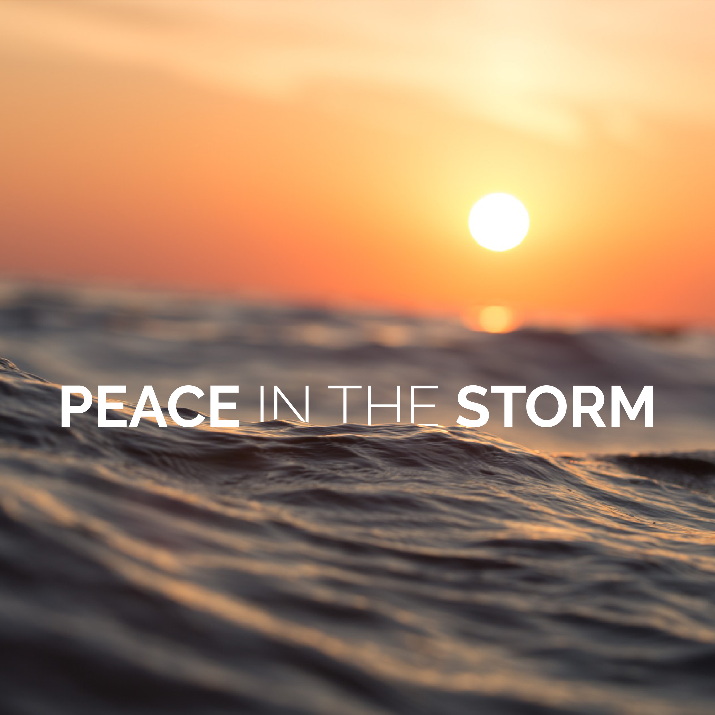 Peace in the Storm 2
