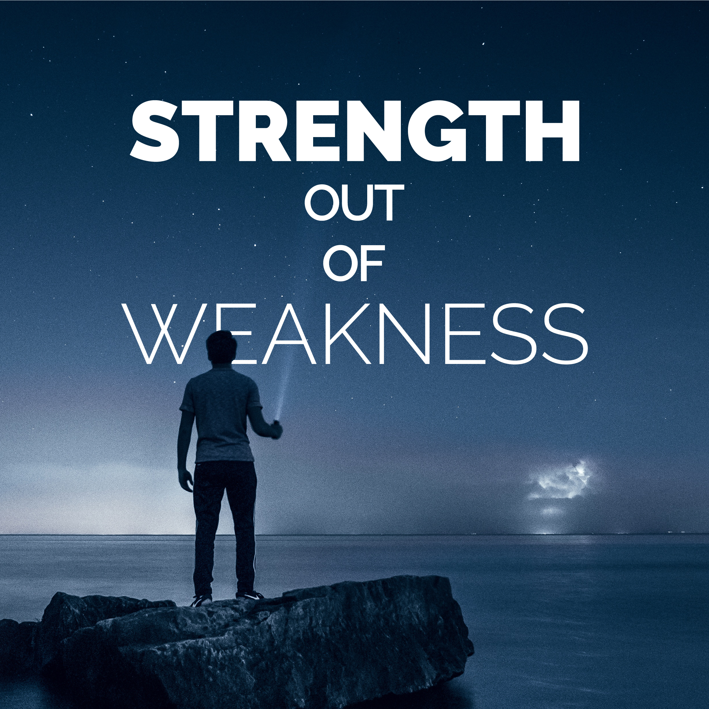 Strength out of Weakness