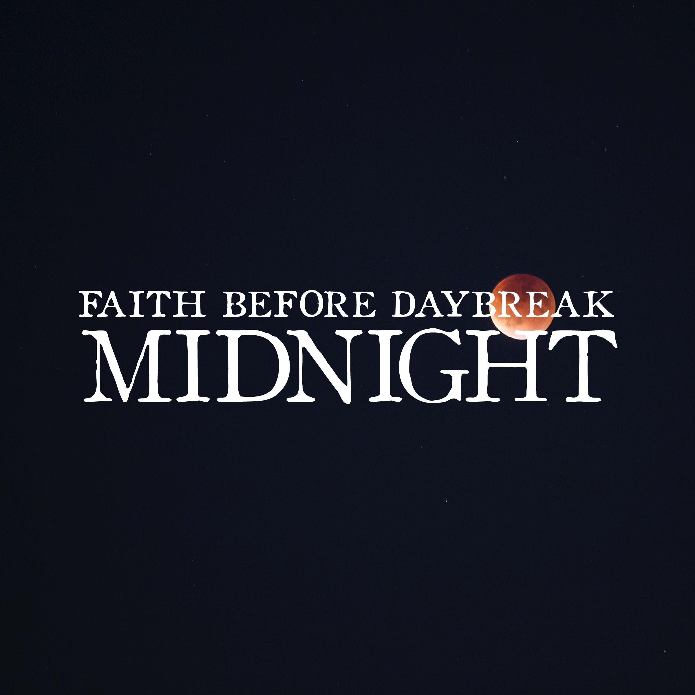 Faith Before Daybreak: Midnight