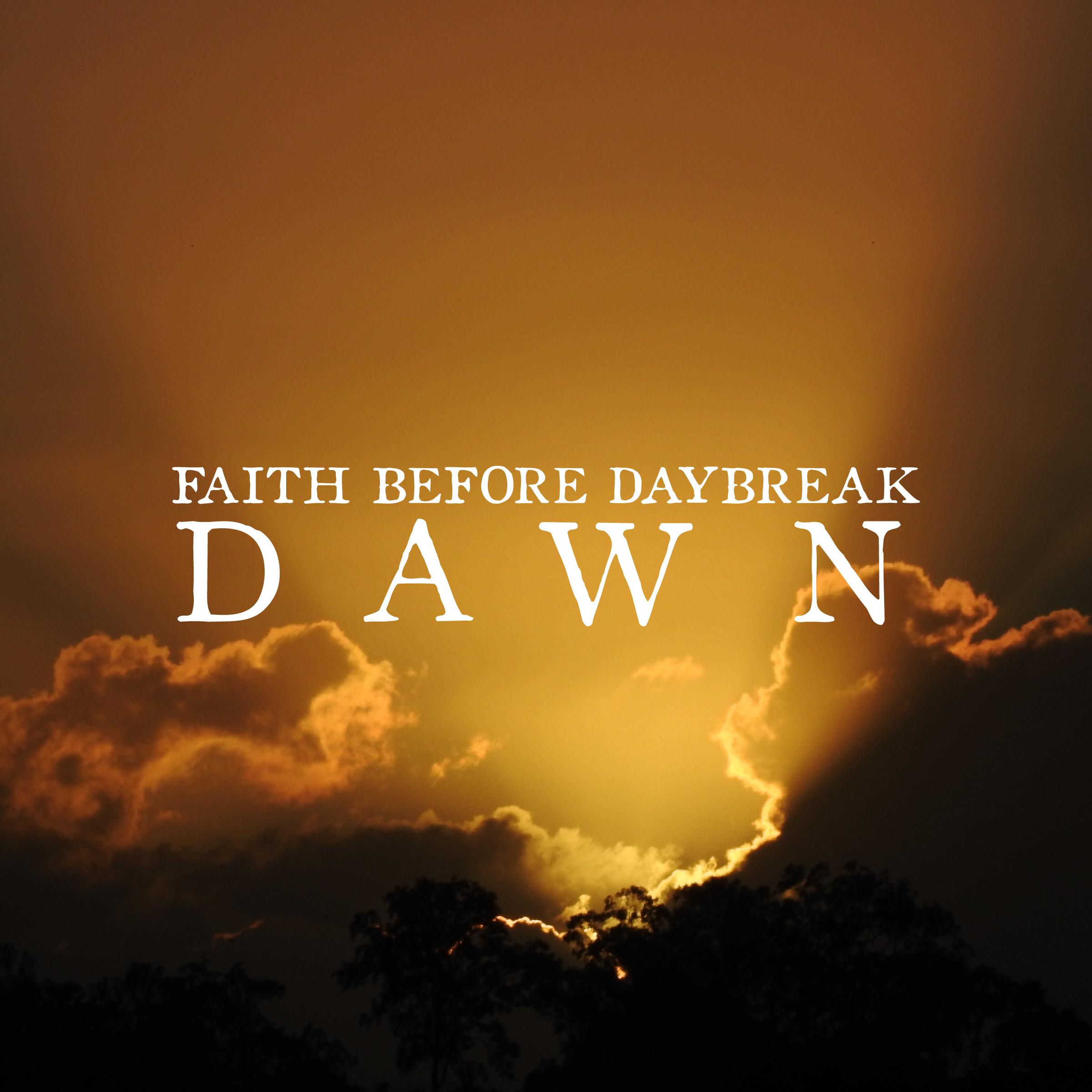 Faith Before Daybreak: Dawn