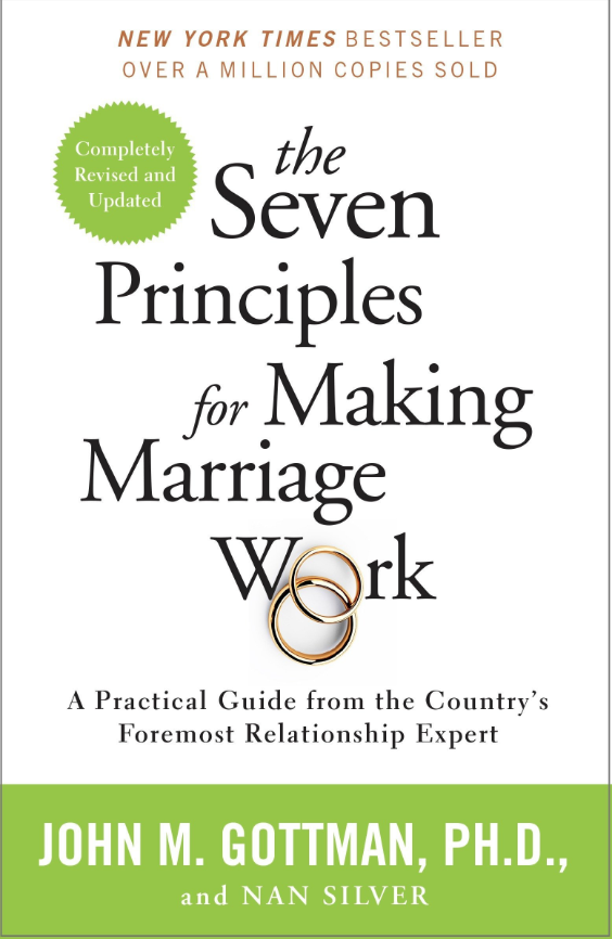 Seven Principles for Making Marriage Work - John M. Gottman, Ph.D.