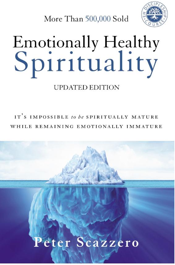 Emotionally Healthy Spirituality - Peter Scazzero
