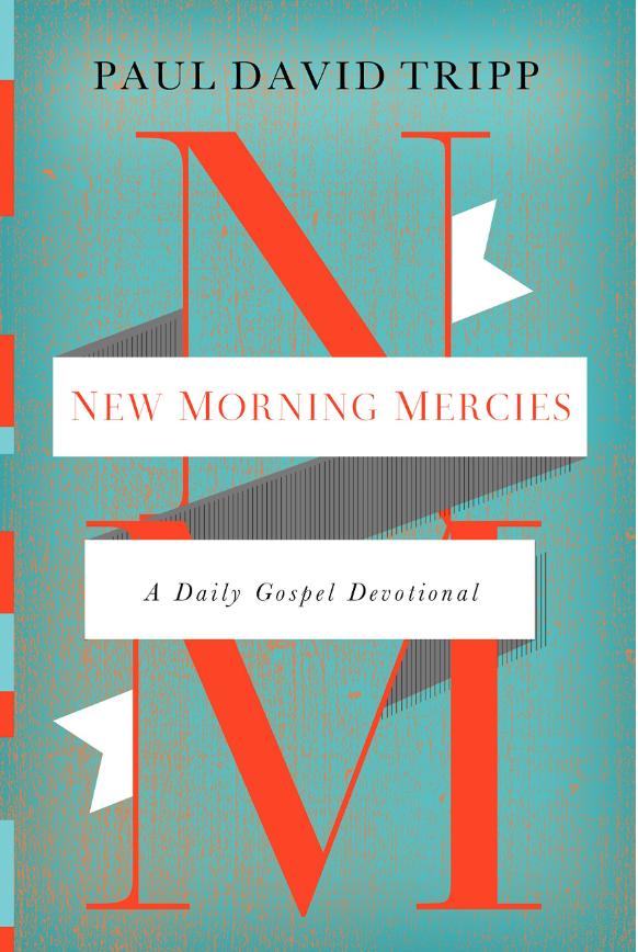 New Morning Mercies - Paul David Tripp