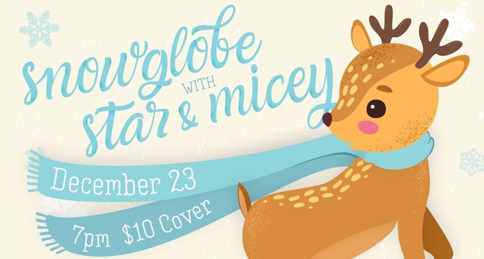 Star & Micey - w/Snowglobe - Sunday - December, 23rdRailgarten - 7PM/$10