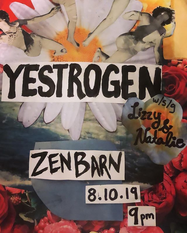🌼Saturday, 8.10.19, Zenbarn in Waterbury!🌼 9pm, $5  With special guests Lizzy & Natalie