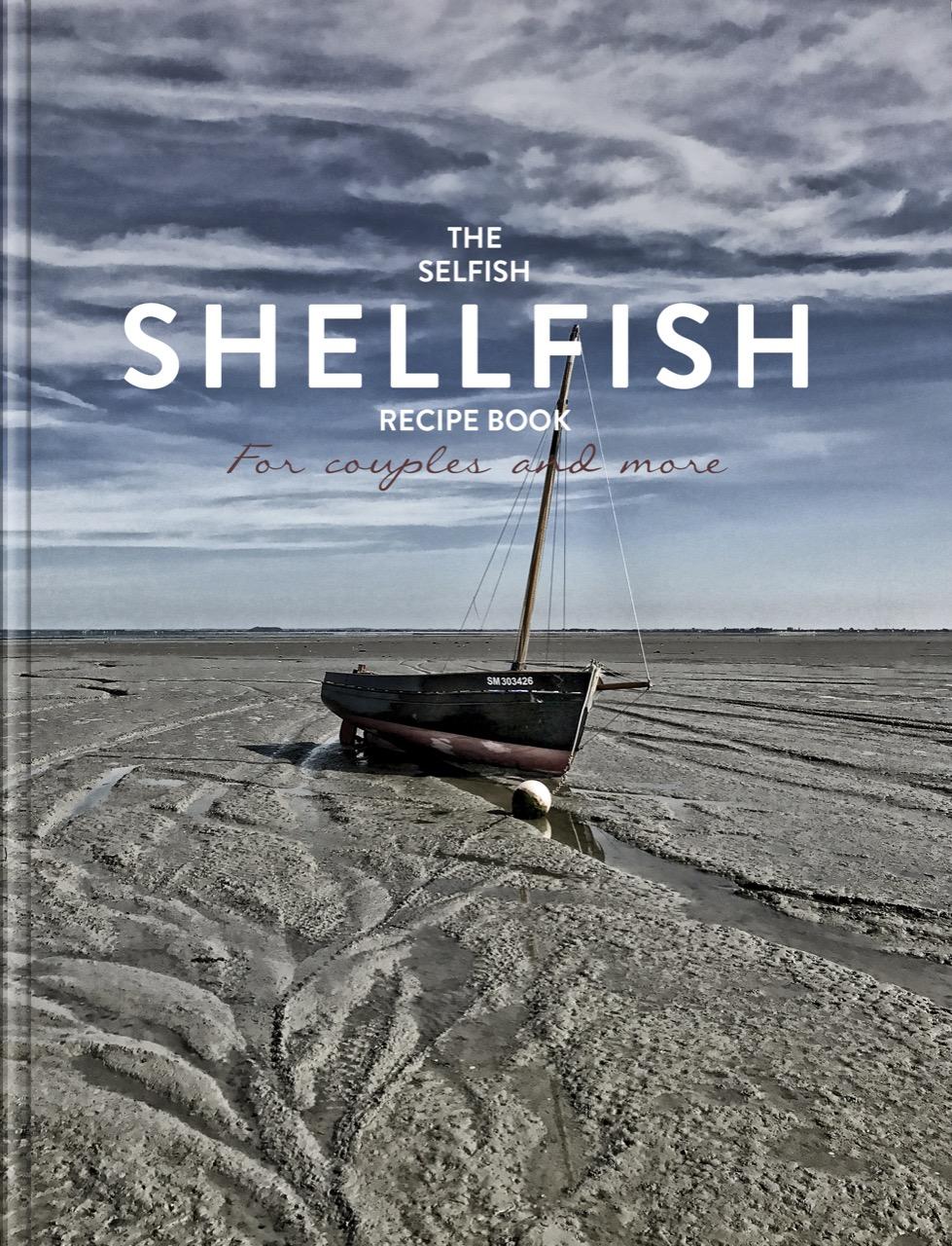 The Selfish Shellfish Recipe Book