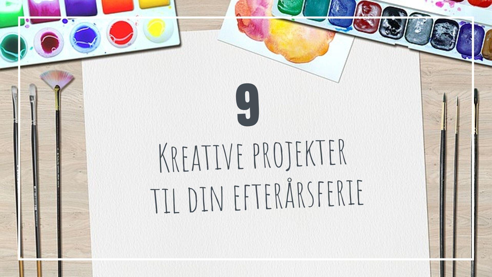 kreative ideer til efterårferien.jpg