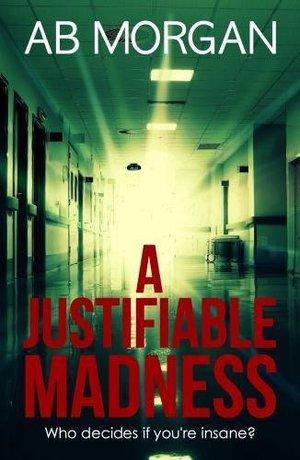 a-justifiable-madness- AB Morgan.jpg