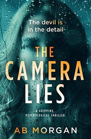 the-camera-lies - AB Morgan.jpg
