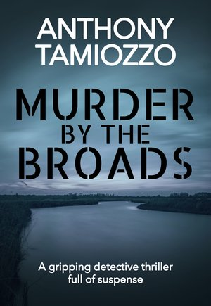 Murder-by-the-Broads- Anthony Tamiozzo.jpg