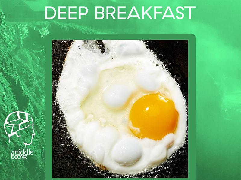 Deep Breakfast