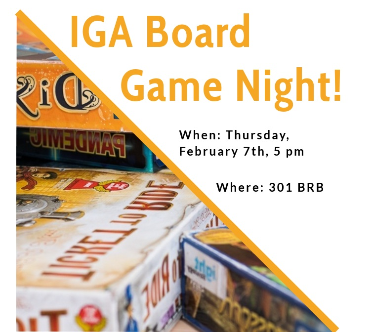 Tear yourself away from lab for an evening of camaraderie and competition with your fellow IGG students… - Bring your favorite board games and we'll bring the beer and pizza!