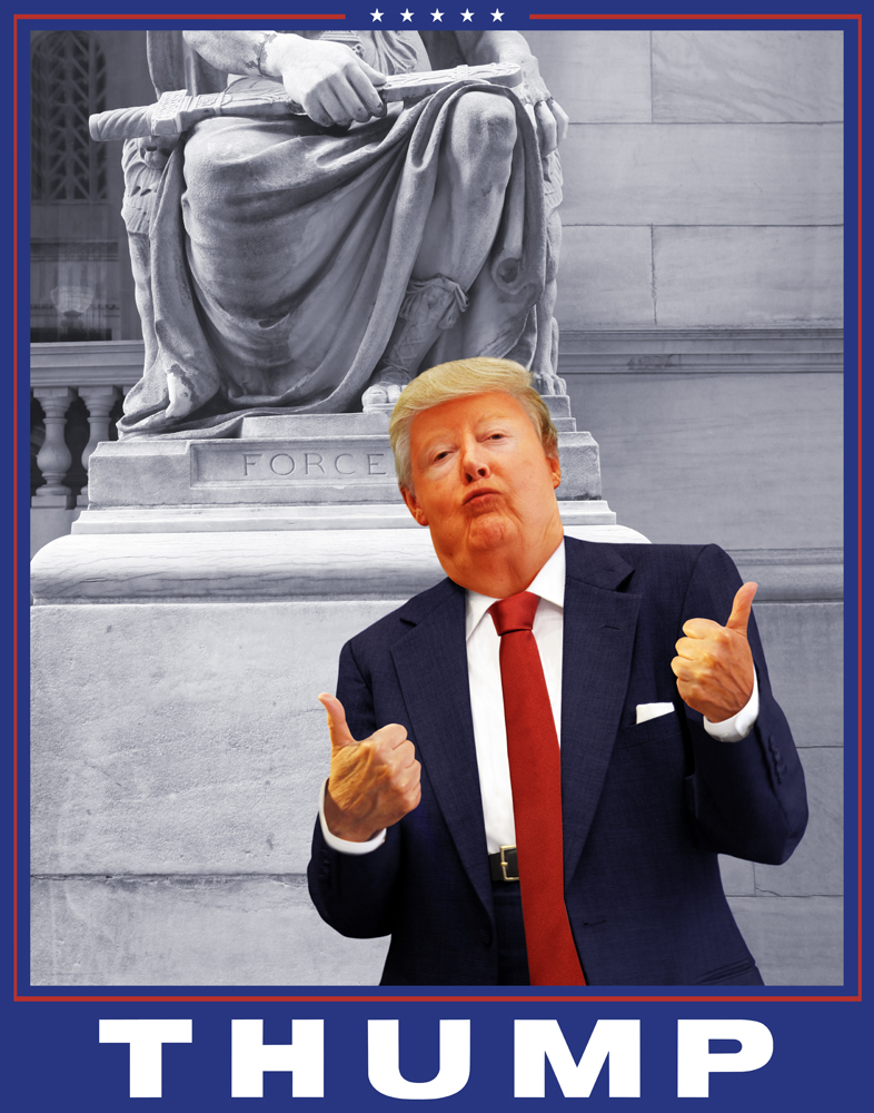 """Martha Wilson,  Thump , 2016. Courtesy of the artist and PPOW Gallery. [Image Description: A woman dressed as Donald Trump stands before a marble building and sculpture of a sitting figure holding a sword, that can only be seen from the waist-downward, with the word """"Force"""" carved into the base. The Trump figure stands in the foreground, with exaggerated orange skin, wearing a navy suit with a white shirt and red tie, giving a thumbs up gesture with each hand. The image is surrounded by a blue border with a thin red line at the center. At the bottom the word """"THUMP"""" is written in white, bold, capitalized letters.]"""