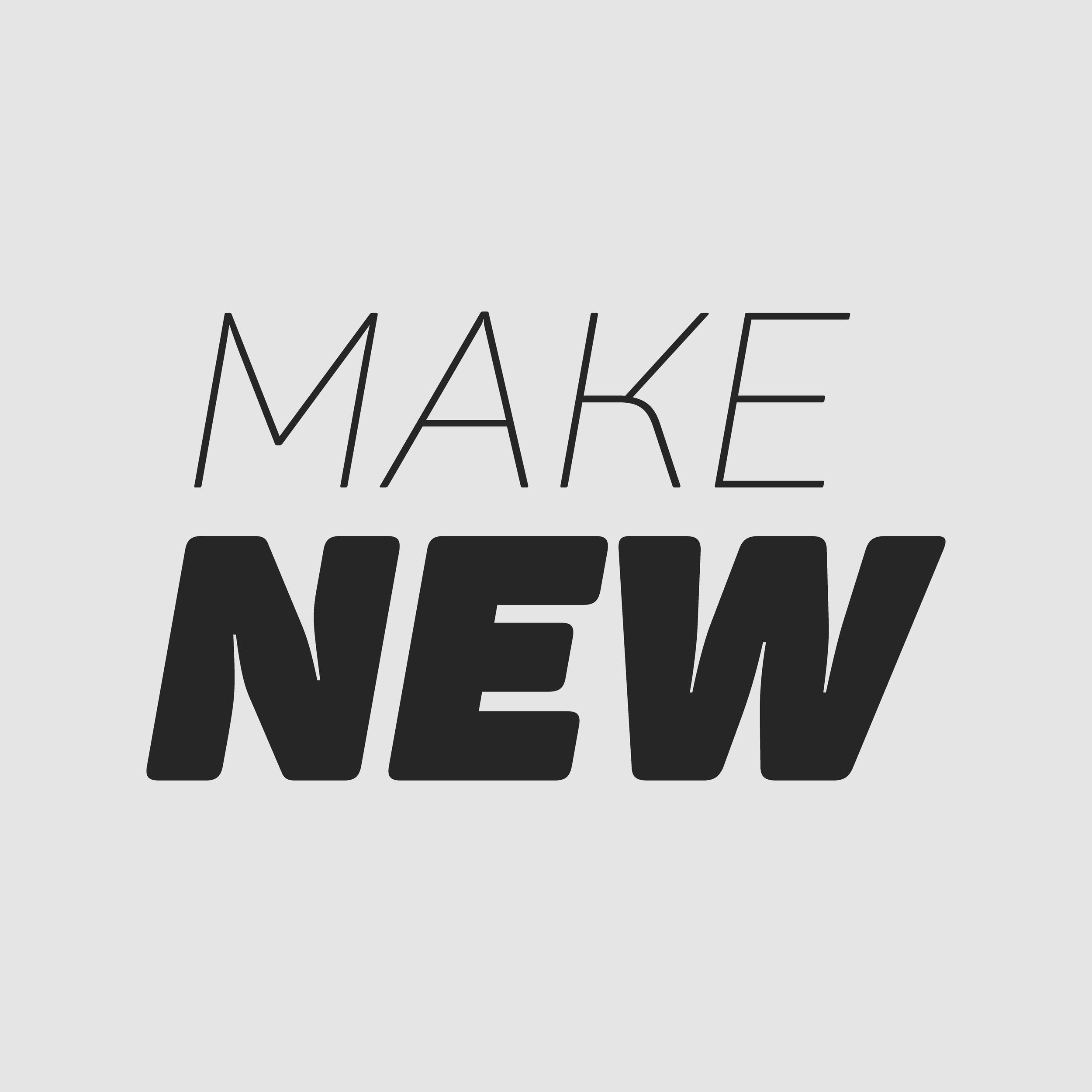 Make New