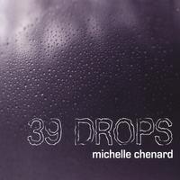 39 Drops - michelle chenard 2005