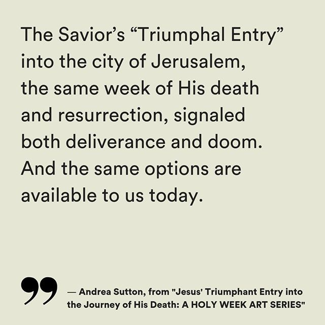 "Think on these words by @Andrea.L.Sutton this Holy Week. Excerpt from full article: ""Jesus' Triumphant Entry into the Journey of His Death: A HOLY WEEK ART SERIES."" — ART, link in bio"