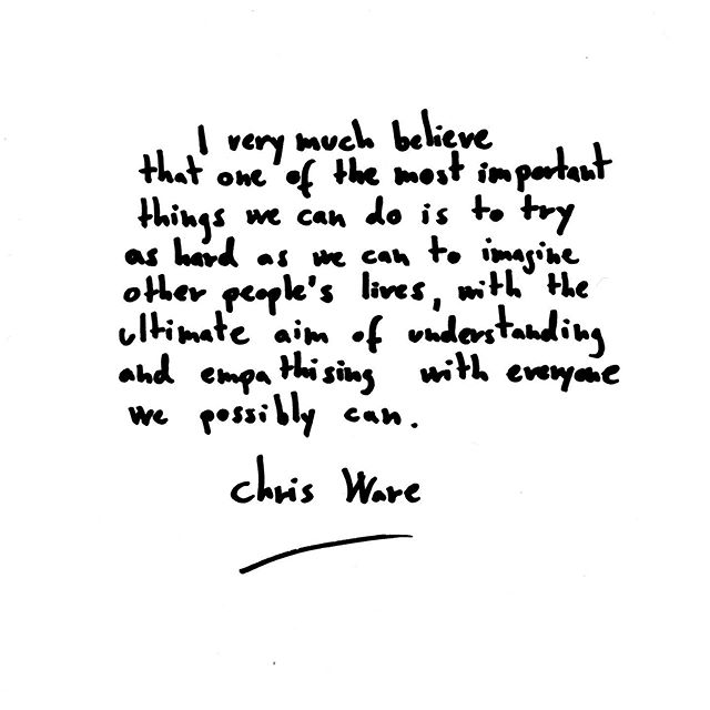 """""""I very much believe that one of the most important things we can do is to try as hard as we can to imagine other people's lives, with the ultimate aim of understanding and empathising with everyone we possibly can. """" - Chris Ware, @guardianweekend, 28.09.2019 . . . . . #takecareofyourself #nourishyoursoul #thatauthenticfeeling #nothingisordinary #liveauthentic #vibratehigher #authentic #selfcare #flashesofdelight #thatsdarling #thehappynow #embodied #mindbodygram #theartofslowliving #vibratehigher #subtlebody #radicalselfcare #selfcarerituals #inspiringquotes #entrepreneur #entrepreneurial #entrepreneurship #entrepreneurquotes #inspiringquotes #motivationalquotes #motivationalquote #wordofwisdom #artistquotes #chrisware #illustration"""