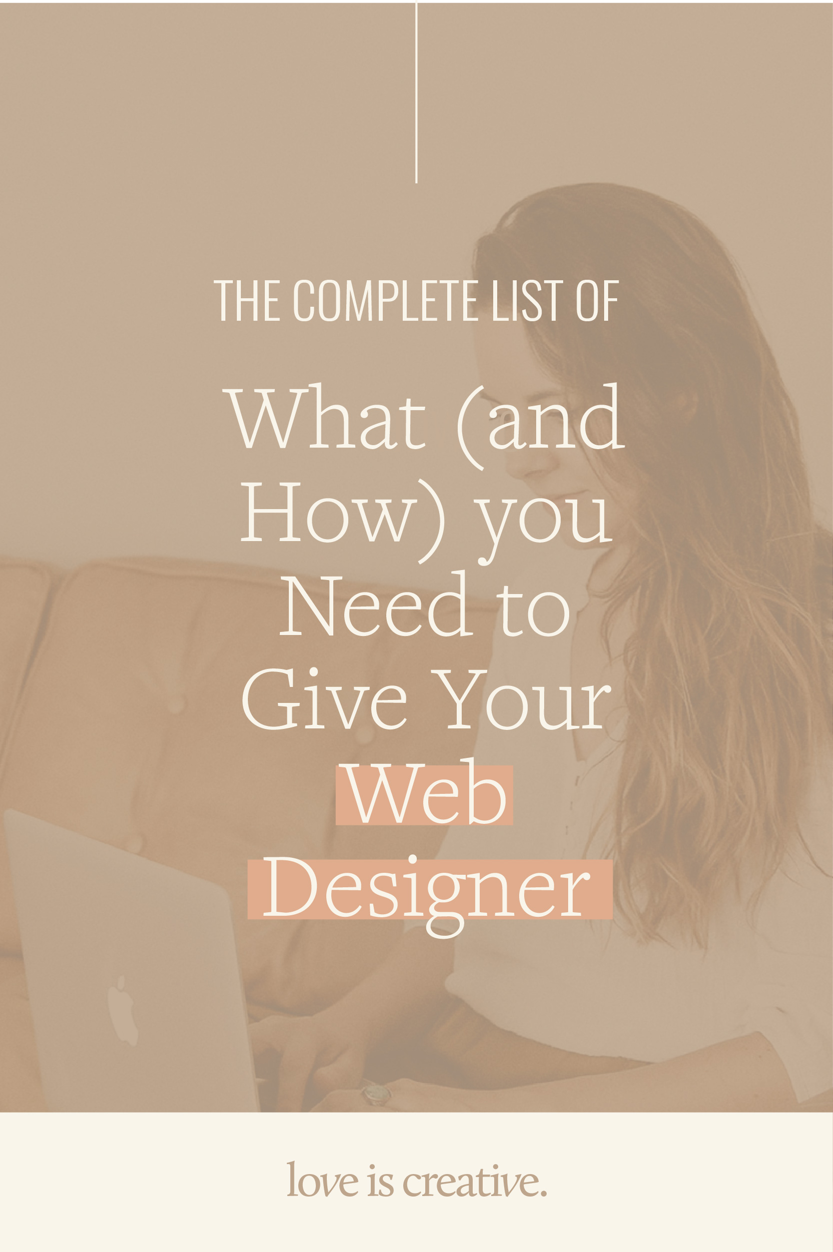 The Complete List of What (and How) you Need to Give your Web Designer