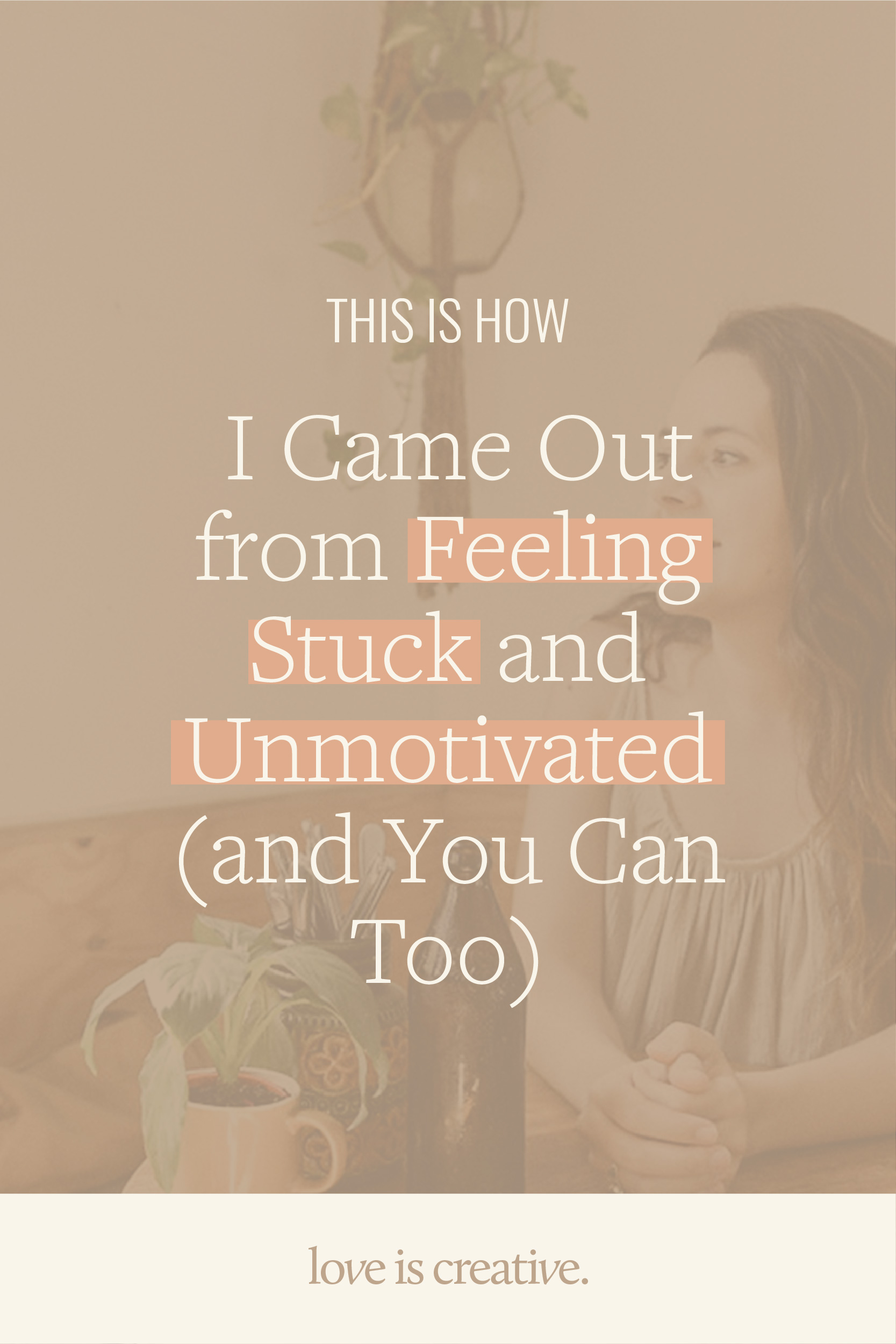 blog-graphic-how-i-came-out-feeling-stuck-unmotivated.jpg