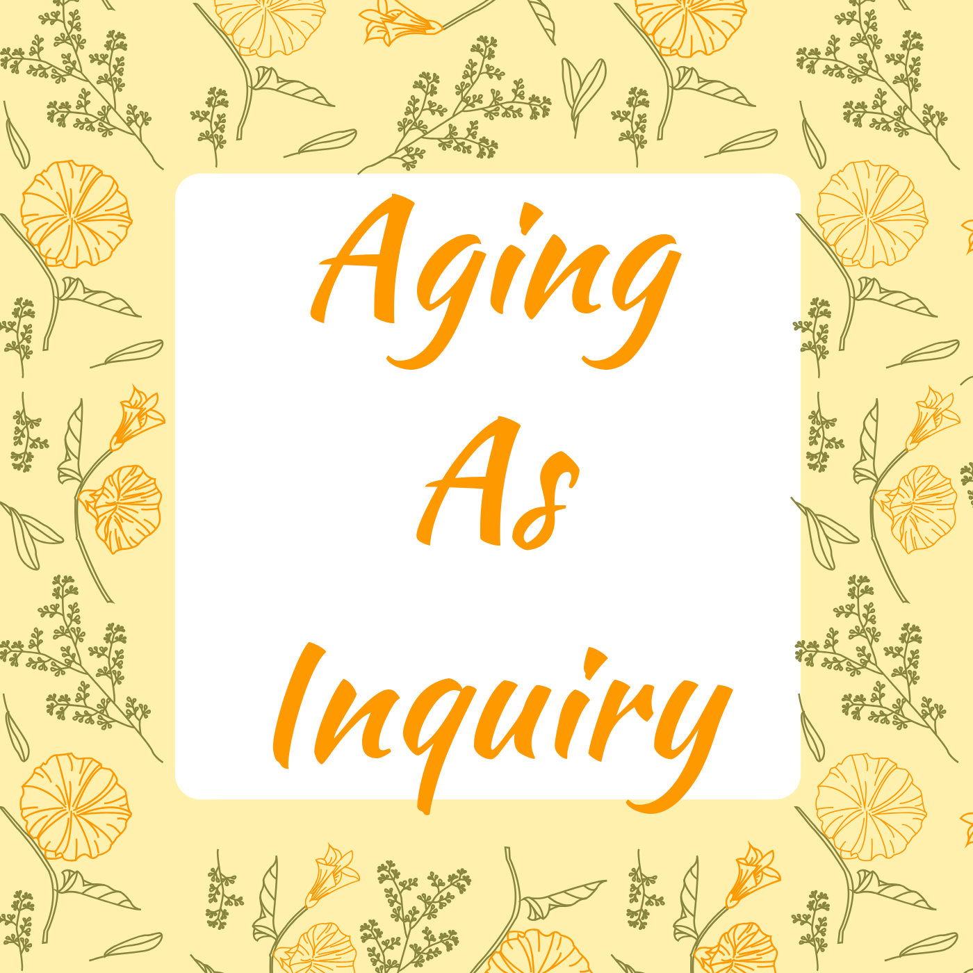 Aging as Inquiry (1).png