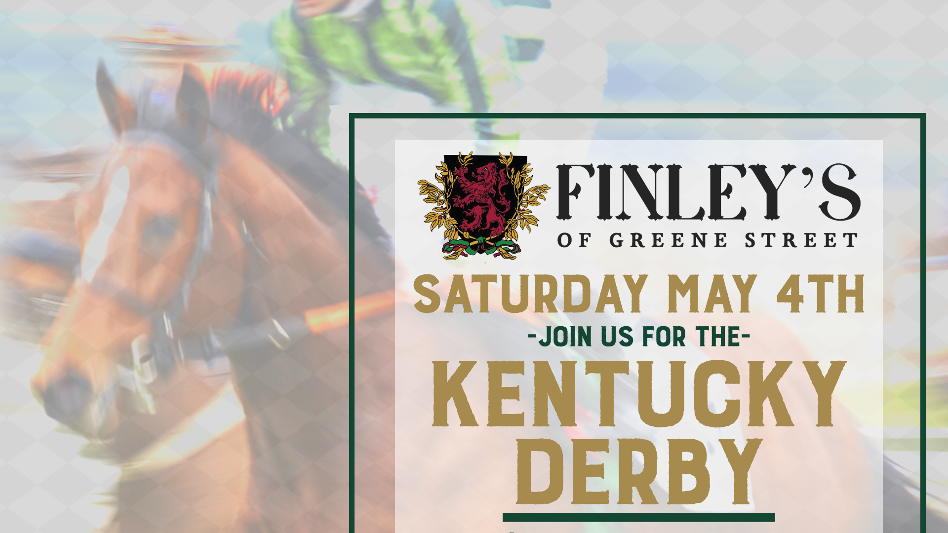 A flyer for the Kentucky Derby on May 4th.