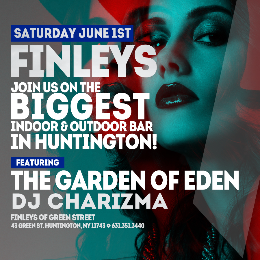 Flyer for Saturday June 1st at Finleys with The Garden of Eden and DJ Charizma