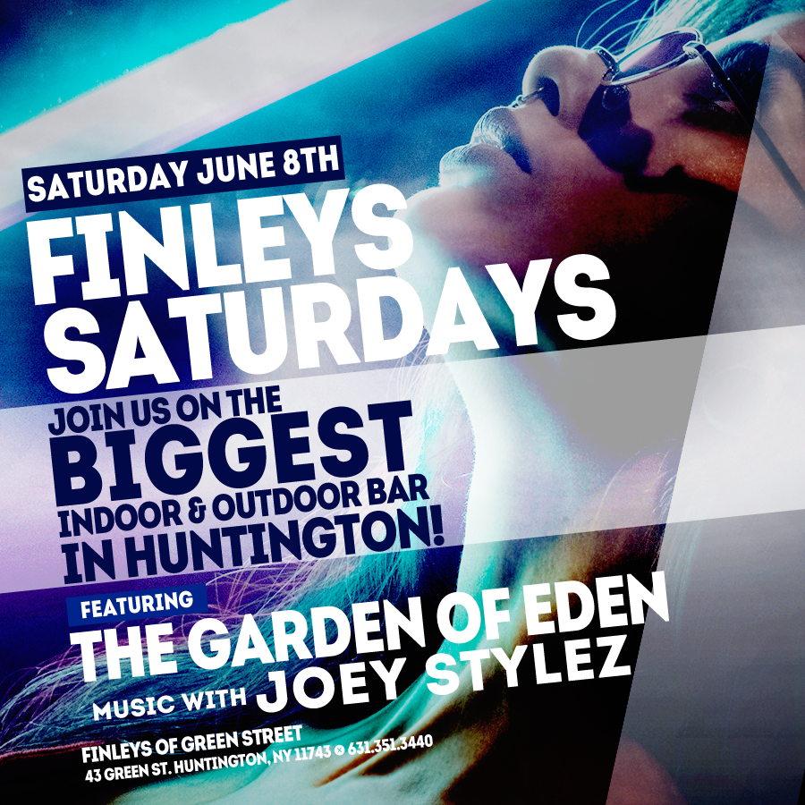 Flyer for Finley's Saturdays featuring The Garden of Eden and music with Joey Stylez on June 8th