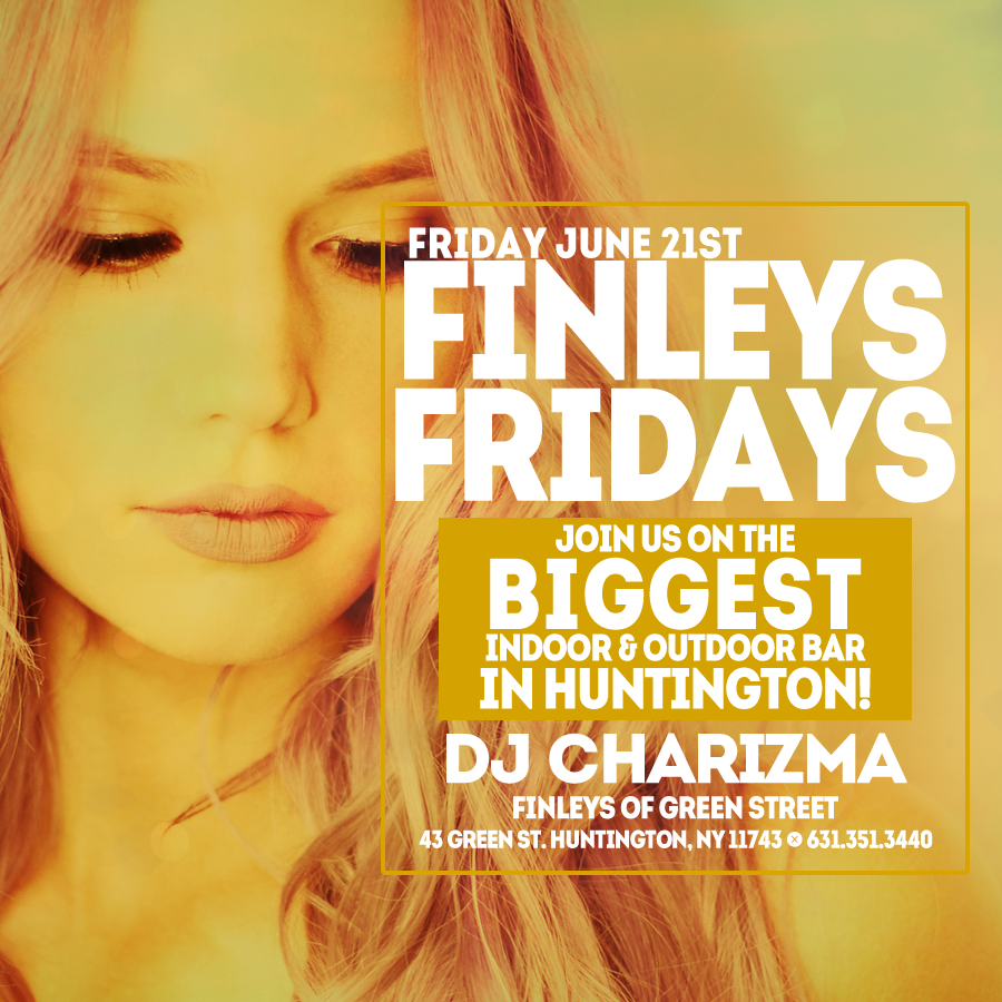Flyer for Fridays at Finley's on June 21st with DJ Charizma