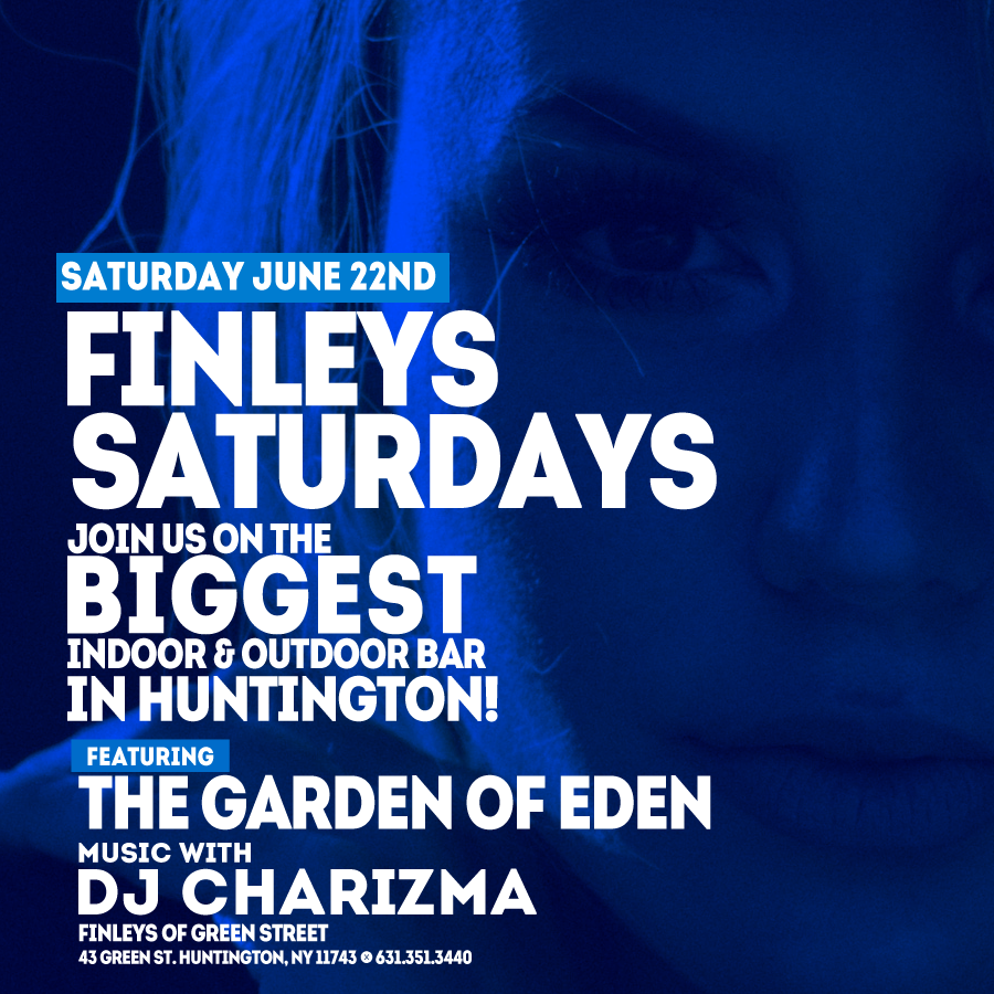 Flyer for Finley's Saturdays on Saturday June 22nd with DJ Charizma