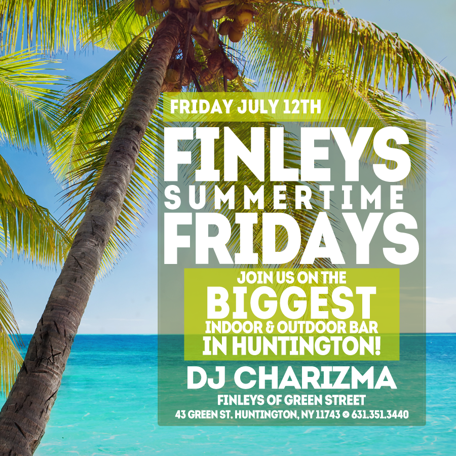 Flyer for Finley's Summertime Friday with DJ Charizma