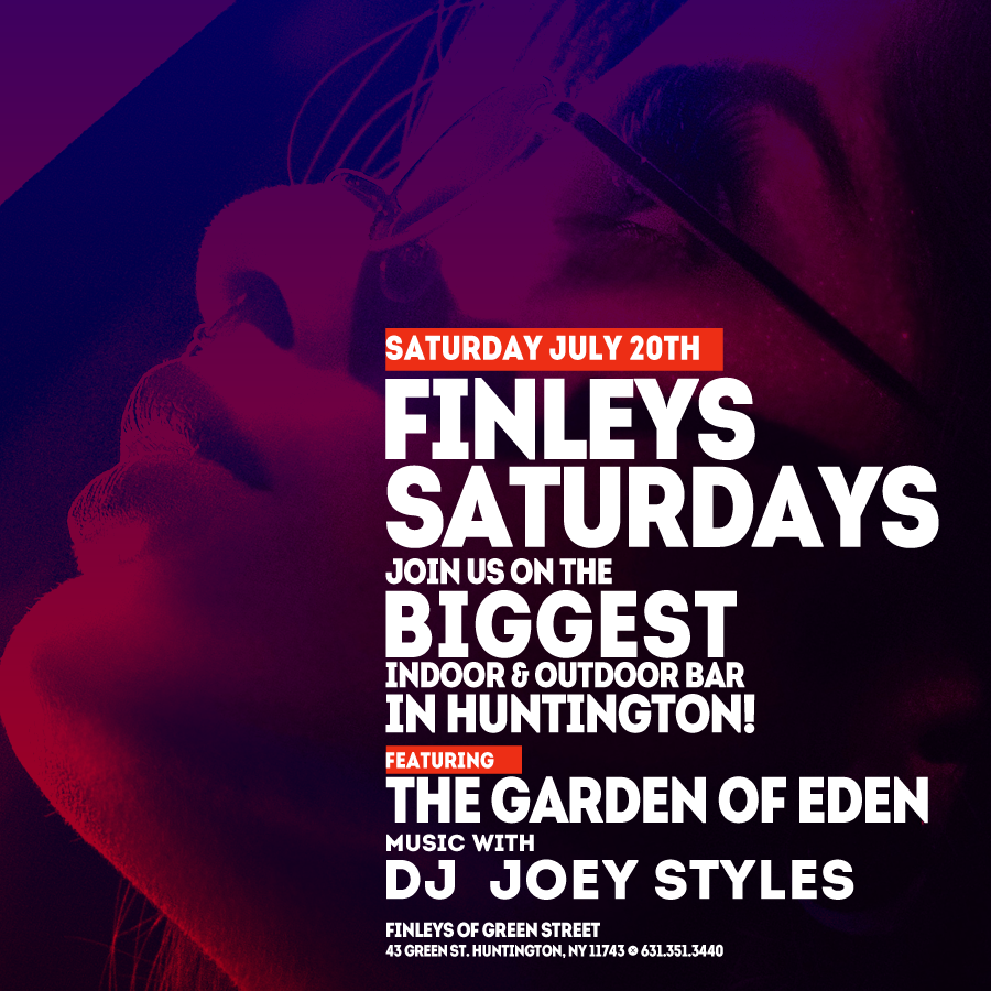 Flyer for Finley's Saturdays with DJ Joey Styles on July 20th at 11pm.