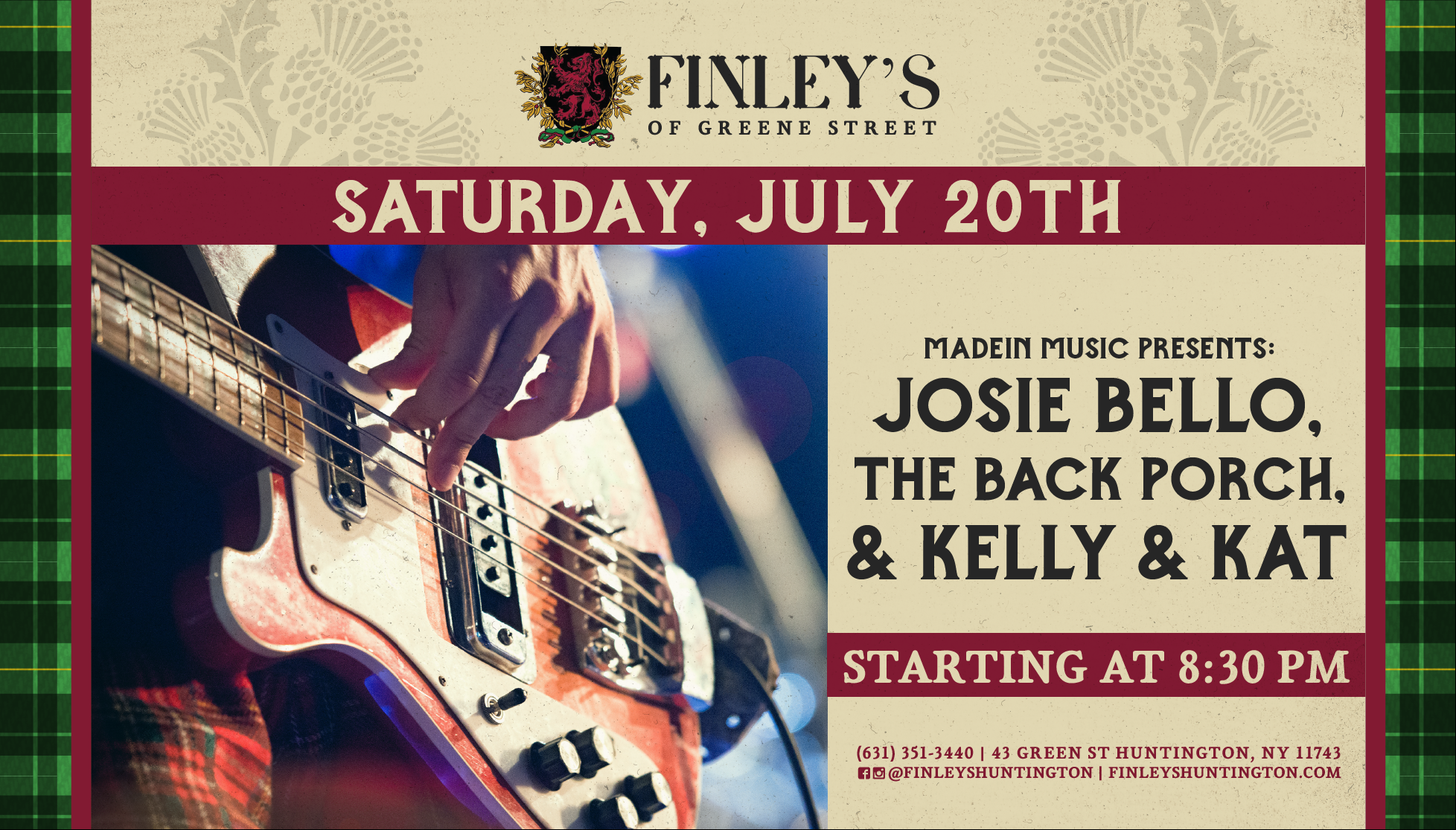 Flyer for MadeIn Music at Finley's with Josie Bello, The Back Porch and Kelly & Kat on July 20th at 8:30pm.