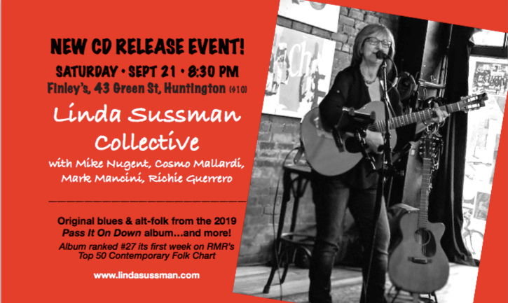 Flyer for New CD Release Event for the Linda Sussman Collective with Mike Nugent, Cosmo Mallardi, Mark Mancini and Richie Guerrero on Saturday, Sept. 21st at 8:30pm. Original blues & alt-folk music from the 2019 pass in down album and more. Album ranked #27 its first week on RMR's Top 50 Contemporary Folk Chart.